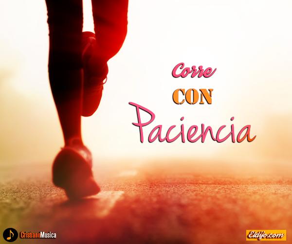 Corre con paciencia – Reflexiones Cristianas