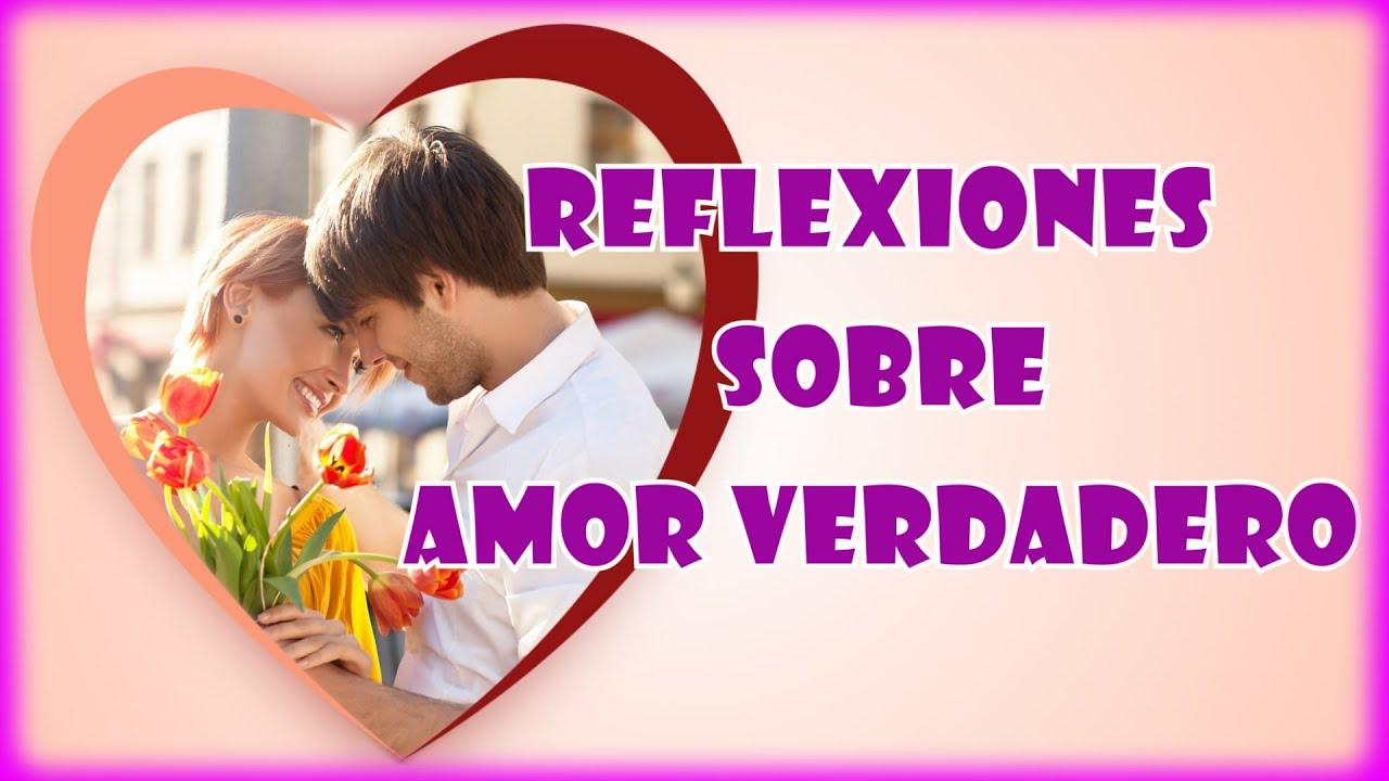 El Amor Verdadero - Reflexiones de Amor